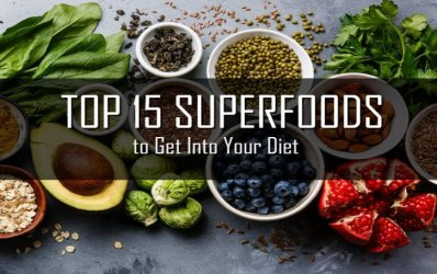 Top 15 Superfoods To Get Into Your Diet