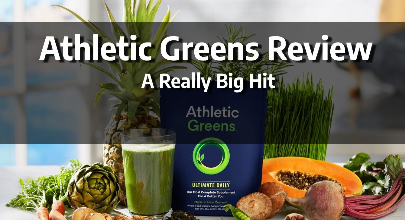 Athletic Greens Review – A Really Big Hit